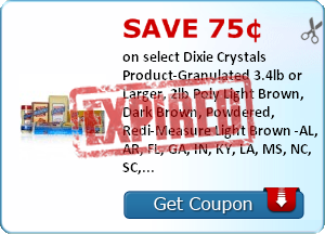 Save 75¢  on select Dixie Crystals Product-Granulated 3.4lb or Larger, 1lb Box, 2lb Box, 2lb Poly Light Brown, Dark Brown, Powdered, Redi-Measure Light Brown AL, AR, FL, GA, IN, KY, LA, MS, NC, SC, TN, VA