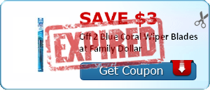 Save $3.00 Off 2 Blue Coral Wiper Blades at Family Dollar