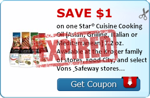 Save $1.00 on one Star® Cuisine Cooking Oil (Asian, Grilling, Italian or Mediterranean) 7.2 oz. Available at the Kroger family of stores, Food City, and select Vons & Safeway stores