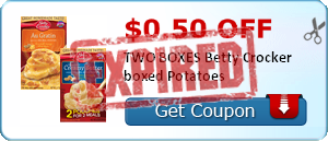$0.50 off TWO BOXES Betty Crocker boxed Potatoes