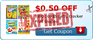 $0.50 off TWO BOXES Betty Crocker Fruit Shapes