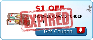 $1.00 off HORMEL ALWAYS TENDER meat