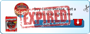 Buy Catch Phrase, Get a Tombstone pizza Free