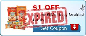 $1.00 off any one El Monterey Breakfast Burrito