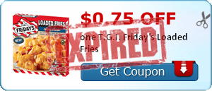 $0.75 off one T.G.I. Friday's Loaded Fries
