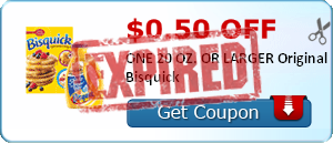 $0.50 off ONE 20 OZ. OR LARGER Original Bisquick
