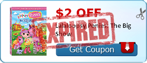 $2.00 off Lalaloopsy Ponies: The Big Show