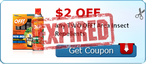 $2.00 off any TWO OFF! Area Insect Repellents