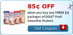 85 off when you buy any THREE (3) packages of DOLE Fruit Smoothie Shakers