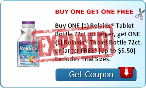 BUY ONE GET ONE FREE Buy ONE (1) Rolaids® Tablet Bottle 72ct. or larger, get ONE (1) Rolaids® Tablet Bottle 72ct. or larger FREE! (Up to $5.50) Excludes Trial Sizes.