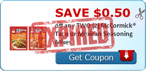 SAVE $0.50 off any TWO (2) McCormick® Taco or Mexican Seasoning Mixes