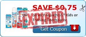 SAVE $0.75 on ANY Aquafresh® Kids or Training Toothpaste
