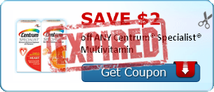 SAVE $2.00 off ANY Centrum® Specialist® Multivitamin