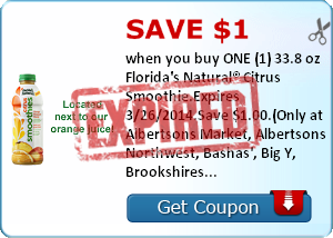 Save $1.00 when you buy ONE (1) 33.8 oz Florida's Natural® Citrus Smoothie.Expires 3/26/2014.Save $1.00.(Only at Albertsons Market, Albertsons Northwest, Bashas', Big Y, Brookshires, Copps, Food City, Fred Meyer, Giant, Giant Eagle, Giant or Martin's, Har