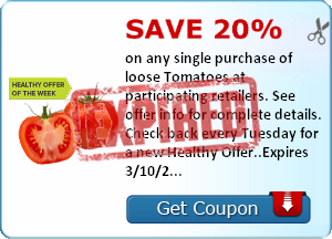 Save 20% on any single purchase of loose Tomatoes at participating retailers. See offer info for complete details. Check back every Tuesday for a new Healthy Offer..Expires 3/10/2014.Save 20%.