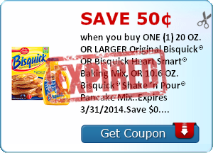 Save 50¢ when you buy ONE (1) 20 OZ. OR LARGER Original Bisquick® OR Bisquick Heart Smart® Baking Mix, OR 10.6 OZ. Bisquick® Shake 'n Pour® Pancake Mix..Expires 3/31/2014.Save $0.50.