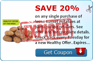 Save 20% on any single purchase of loose Russet Potatoes at participating retailers. See offer info for complete details. Check back every Tuesday for a new Healthy Offer..Expires 4/21/2014.Save 20%.