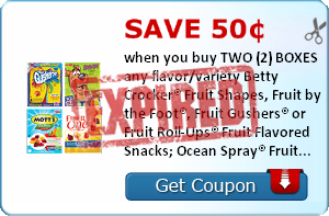 Save 50¢ when you buy TWO (2) BOXES any flavor/variety Betty Crocker® Fruit Shapes, Fruit by the Foot®, Fruit Gushers® or Fruit Roll-Ups® Fruit Flavored Snacks; Ocean Spray® Fruit Flavored Snacks, Mott's® Fruit Flavored Snacks, Sunkist® Fruit Flavored Sna