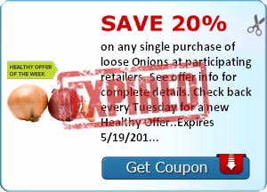 Save 20% on any single purchase of loose Onions at participating retailers. See offer info for complete details. Check back every Tuesday for a new Healthy Offer..Expires 5/19/2014.Save 20%.